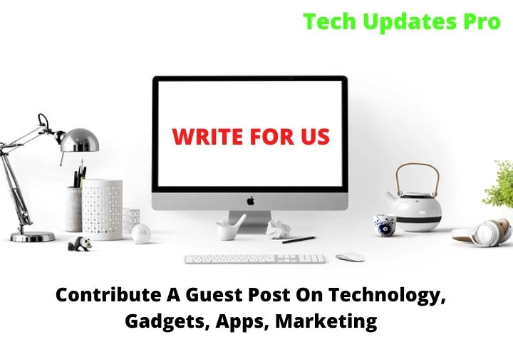 Technology Write For Us (Contribute A Guest Post) – Business, Marketing, Gadgets, Apps, AI